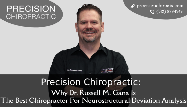 Precision Chiropractic_ Why Dr. Russell M. Gana Is The Best Chiropractor For Neurostructural Deviation Analysis In Austin, TX_-min