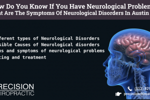 How Do You Know If You Have Neurological Problems What Are The Symptoms Of Neurological Disorders In Austin TX